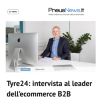 Tyre24: intervista al leader dell'ecommerce B2B